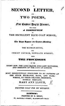 A Second Letter  and two poems  one for Easter Day s dinner  the other a description of the     Blue Coat School  as the boys appear on Easter Monday  etc PDF