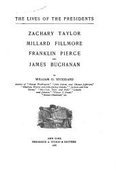 Zachary Taylor, Millard Fillmore, Franklin Pierce and James Buchanan