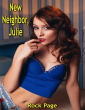 New Neighbor, Julie