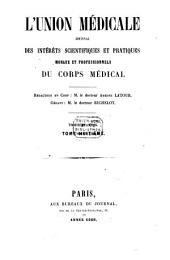 L' Union médicale: journal des intérêts scientifiques et pratiques, moraux et professionnels du corps médical. 1869, [2]