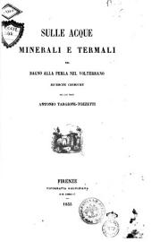 Sulle acque minerali e termali del Bagno alla Perla nel Volterrano ricerche chimiche del cav. prof. Antonio Targioni-Tozzetti
