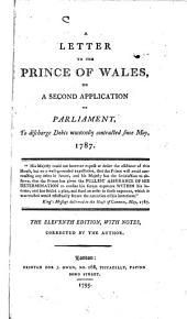 A Letter to the Prince of Wales, on a Second Application to Parliament: To Discharge Debts Wantonly Contracted Since May, 1787