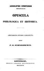 Opuscula philologica et historica