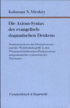 Die Axiom Syntax des evangelisch dogmatischen Denkens PDF