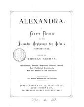 Alexandra: a gift book to the Alexandra orphanage for infants, ed. by T. Archer
