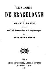 Le Vicomte de Bragelonne, ou Dix Ans plus tard: Complément des trois Mousquetaires et de Vingt Ans après, Volume3