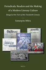 Periodicals, Readers and the Making of a Modern Literary Culture: Bengal at the Turn of the Twentieth Century
