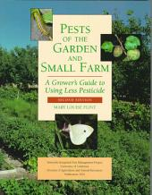 Pests of the Garden and Small Farm, 2nd Edition: A Grower's Guide to Using Less Pesticide