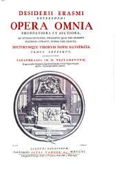 Desiderii Erasmi Roterodami Opera omnia: emendatiora et avctiora, ad optimas editiones praecipve qvas ipse Erasmus postremo cvravit svmma fide exacta, Volume 7