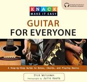 Knack Guitar for Everyone: A Step-by-Step Guide to Notes, Chords, and Playing