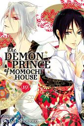 The Demon Prince of Momochi House: Volume 10