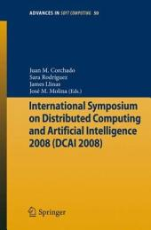 International Symposium on Distributed Computing and Artificial Intelligence 2008 (DCAI ́08)