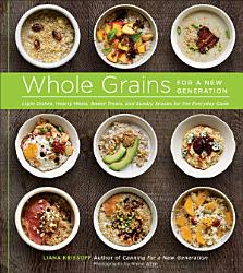 Whole Grains For A New Generation Book PDF