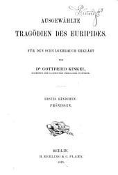 Ausgewählte tragödien des Euripides: für den Schulgebrauch, Band 1