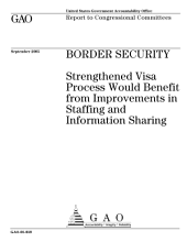 Border security strengthened visa process would benefit from improvements in staffing and information sharing : report to congressional committees.