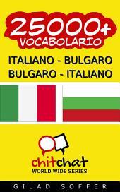 25000+ Italiano - Bulgaro Bulgaro - Italiano Vocabolario