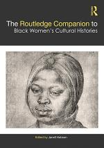The Routledge Companion to Black Women's Cultural Histories