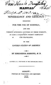 Manual of Mineralogy and Geology: Designed for the Use of Schools and for Persons Attending Lectures on These Subjects : as Also a Convenient Pocket Companion for Travellers in the United States of America