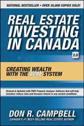 Real Estate Investing in Canada: Creating Wealth with the ACRE System, Edition 2