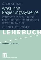 Westliche Regierungssysteme: Parlamentarismus, präsidentielles und semi-präsidentielles Regierungssystem, Ausgabe 2