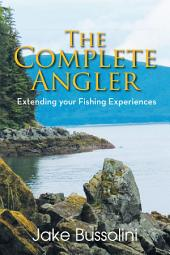 The Complete Angler: Extending Your Fishing Experiences