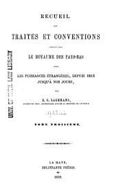 Recueil des traités et conventions conclus par le royaume des Pays-Bas avec les puissances étrangères, depuis 1813 jusqu'à nos jours: Volumes3à4