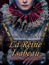 La Reine Isabeau - Edition Intégrale : Roman de cape et d'épée
