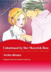 UNBUTTONED BY HER MAVERICK BOSS: Harlequin Comics