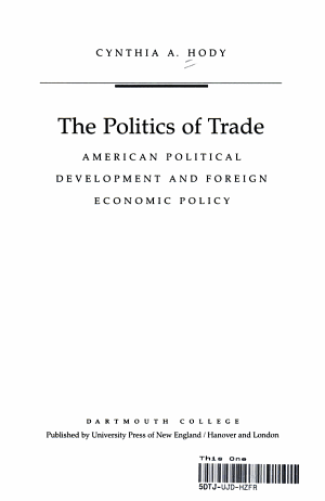 The Politics of Trade AMERICAN POLITICAL DEVELOPMENT AND FOREIGN ECONOMIC POLICY