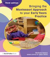 Bringing the Montessori Approach to your Early Years Practice: Edition 3