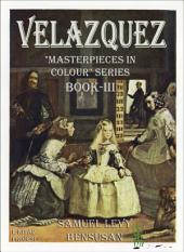 "Velazquez: ""Masterpieces in Colour Series Book-III"