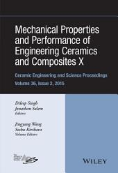 Mechanical Properties and Performance of Engineering Ceramics and Composites X: A Collection of Papers Presented at the 39th International Conference on Advanced Ceramics and Composites
