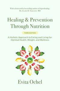 Healing   Prevention Through Nutrition Book