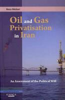 Oil and Gas Privatisation in Iran PDF