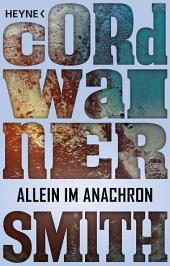 Allein im Anachron -: Erzählung