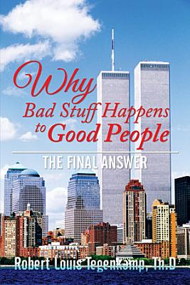 WHY Bad Stuff Happens to Good People