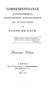 Correspondance astronomique, geographique, hydrographique et statistique du baron de Zach. Premier [-quinzième] volume: Volume1