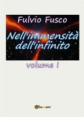 Nell'immensità dell'infinito: Volume 1