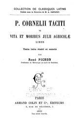 P. Cornelii Taciti De vita et moribus Julii Agricolae liber
