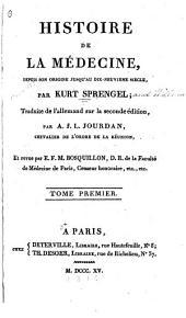 Histoire de la médecine: depuis son origine jusqu'au dix-neuvième siècle, Volume1