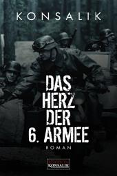 Das Herz der 6. Armee: Roman