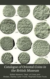 Catalogue of Oriental Coins in the British Museum: The Coinage of Egypt : (A.H. 358-922) under the Fátimee Khaleefehs, the Ayyoobees, and the Memlook Sultans. Classes XIVa, XV, XVI
