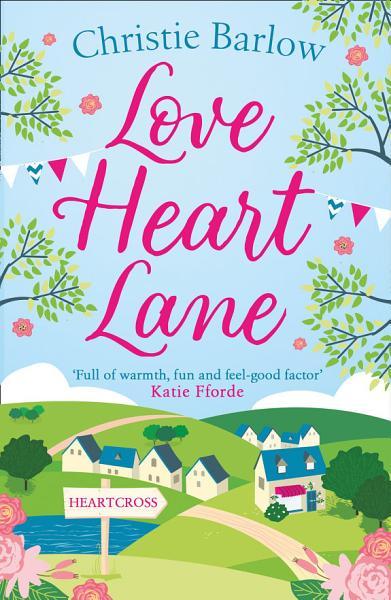 Love Heart Lane  Love Heart Lane Series  Book 1