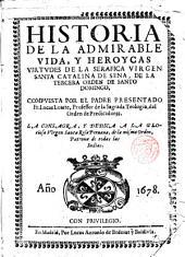 Historia de la admirable vida y heróicas virtudes de la seráfica virgen Sta. Catalina de Sena