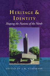 Heritage and Identity: Shaping the Nations of the North