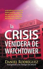 La Crisis Venidera de Watchtower