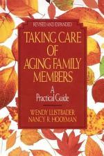 Taking Care of Aging Family Members, Rev. Ed.