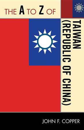The A to Z of Taiwan  Republic of China  PDF