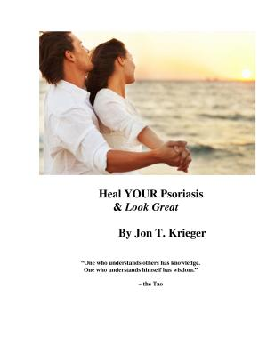 Heal Your Psoriasis and Look Great
