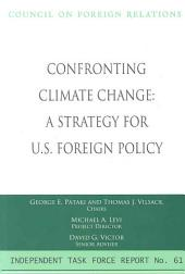 Confronting Climate Change: A Strategy for U.S. Foreign Policy : Report of an Independent Task Force